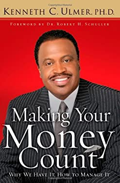 Making Your Money Count: Why We Have It, How to Manage It 9780830743766