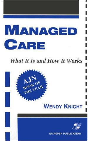 Managed Care: What It Is and How It Works 9780834210899