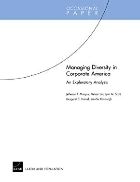 Managing Diversity in Corporate America: An Exploratory Analysis 9780833043054