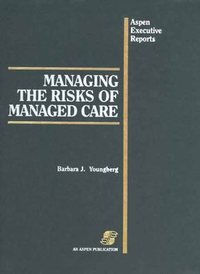 Managing the Risks of Managed Care: Aspen Executive Reports 9780834207325