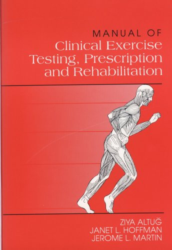 Manual of Clinical Exercise Testing, Prescription & Rehab 9780838502419