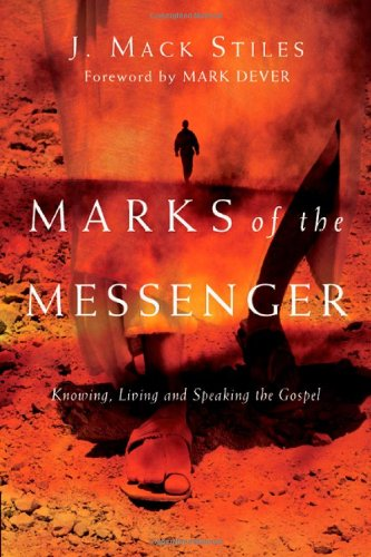Marks of the Messenger: Knowing, Living and Speaking the Gospel 9780830833504
