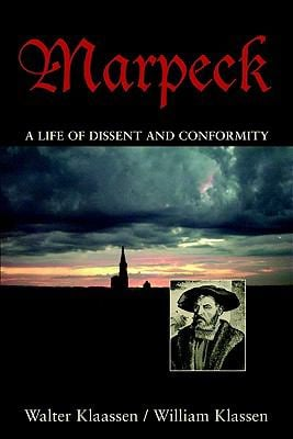 Marpeck: A Life of Dissent and Conformity 9780836194234