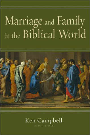 Marriage and Family in the Biblical World 9780830827374