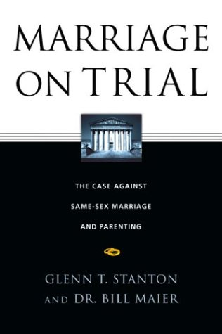 Marriage on Trial: The Case Against Same-Sex Marriage and Parenting 9780830832743