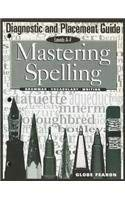 Mastering Spelling Diagnostic and Placement Guide 2000c 9780835957519