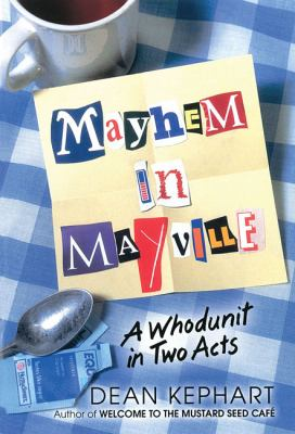 Mayhem in Mayville: A Whodunit in Two Acts 9780834197121