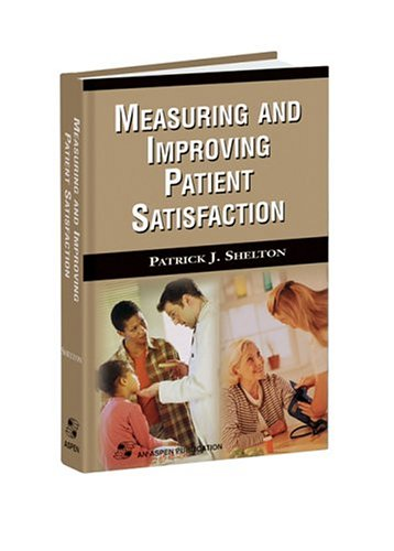 Measuring and Improving Patient Satisfaction 9780834210745