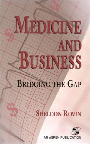 Medicine and Business: Bridging the Gap 9780834216129