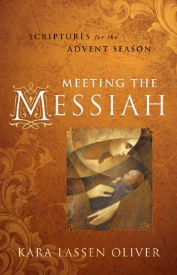 Meeting the Messiah: Scriptures for the Advent Season 9780835810296