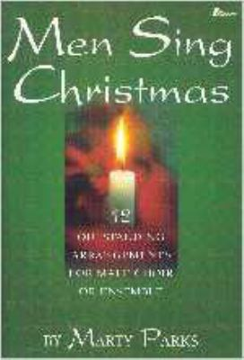 Men Sing Christmas: 12 Outstanding Arrangements for Male Choir or Ensemble 9780834170315