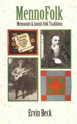 Mennofolk: Mennonite and Amish Folk Traditions 9780836192858