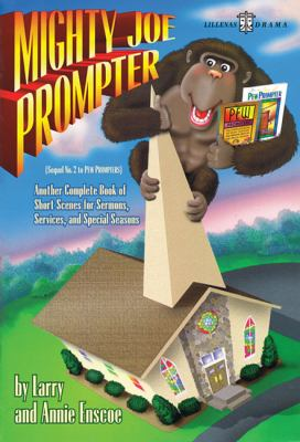 Mighty Joe Prompter: Sequel No. 2 to Pew Prompters 9780834196575