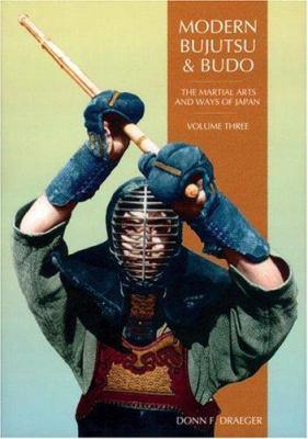 Modern Bujutsu & Budo Volume III: Martial Arts and Ways of Japan 9780834803510