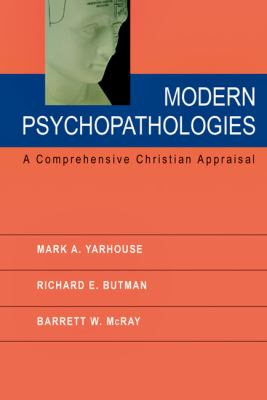 Modern Psychopathologies: A Comprehensive Christian Appraisal 9780830827701