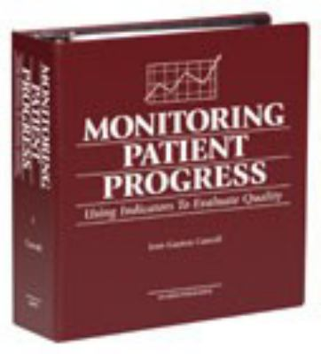 Monitoring Patient Progress: Using Indicators to Evaluate Quality 9780834218284