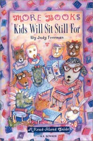 More Books Kids Will Sit Still for More Books Kids Will Sit Still for: A Read-Aloud Guide a Read-Aloud Guide 9780835235204