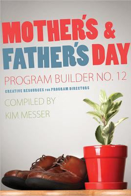 Mother's & Father's Day Program Builder No. 12 9780834177598