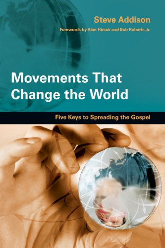 Movements That Change the World: Five Keys to Spreading the Gospel 9780830836192