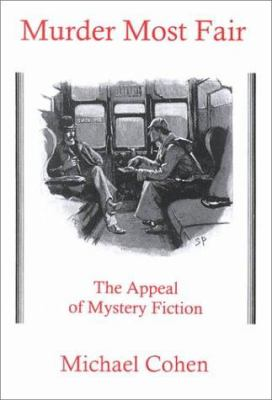 Murder Most Fair: The Appeal of Mystery Fiction 9780838638514