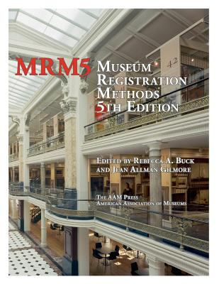 Museum Registration Methods, 5th Ed. 9780838911228