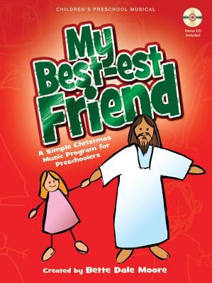 My Best-est Friend: A Simple Christmas Music Program for Preschoolers [With Demo CD] 9780834177857