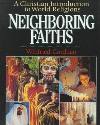 Neighboring Faiths: A Christian Introduction to World Religions 9780830815241