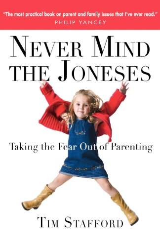 Never Mind the Joneses: Taking the Fear Out of Parenting 9780830833498