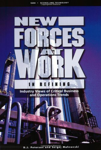 New Forces at Work in Refining: Industry Views of Critical Business and Operation Trends 9780833034366