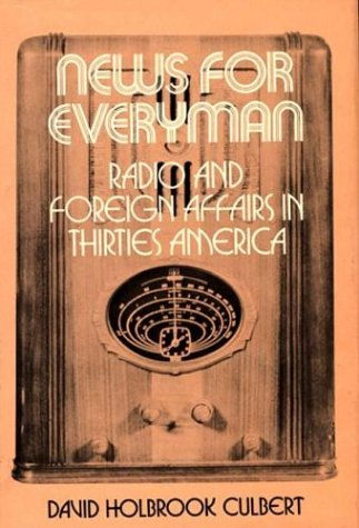 News for Everyman: Radio and Foreign Affairs in Thirties America 9780837182605