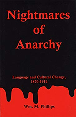 Nightmares of Anarchy: Language and Cultural Changes, 1870-1914 9780838755259
