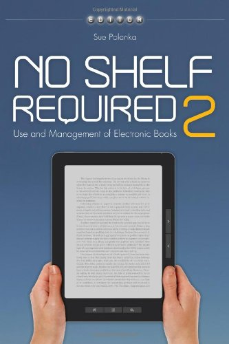 No Shelf Required 2: Use and Management of Electronic Books 9780838911457