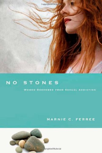 No Stones: Women Redeemed from Sexual Addiction 9780830837403
