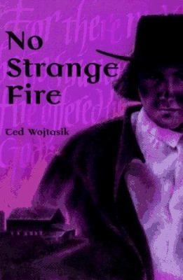 No Strange Fire: A Novel about the Amish Barn Fires in Big Valley 9780836190410