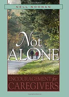 Not Alone Not Alone: Encouragement for Caregivers Encouragement for Caregivers 9780835899826