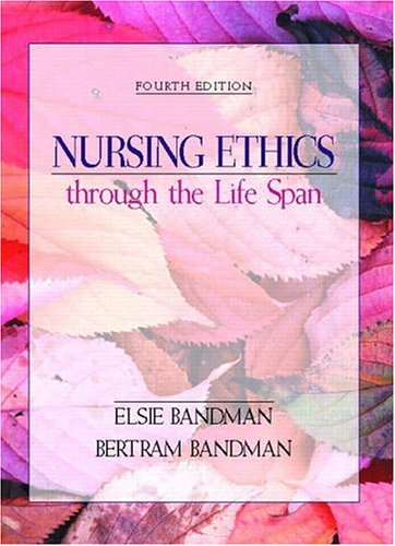 Nursing Ethics Through the Life Span 9780838569764