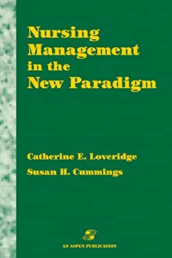Nursing Management in the New Paradigm: Principles and Practices 9780834206205