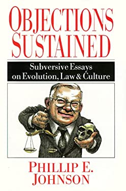 Objections Sustained: Subversive Essays on Evolution, Law and Culture 9780830819416