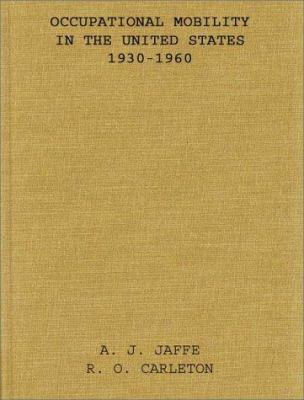 Occupational Mobility in the United States, 1930-1960 9780837172484