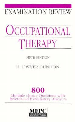 Occupational Therapy: 800 Multiple-Choice Questions with Referenced, Explanatory Answers 9780838572047