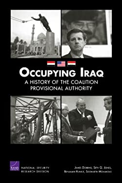 Occupying Iraq: A History of the Coalition Provisional Authority 9780833046659