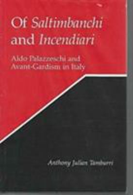 Of Saltimbanchi and Incendiari: Aldo Palazzeschi and Avant Gardism in Italy
