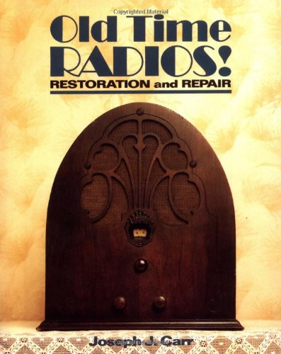Old Time Radios! Restoration and Repair 9780830633425