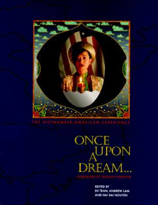 Once Upon a Dream-- The Vietnamese-American Experience