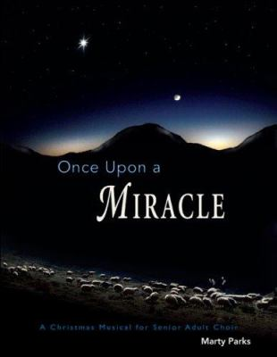Once Upon a Miracle: A Christmas Musical for Senior Adult Choir