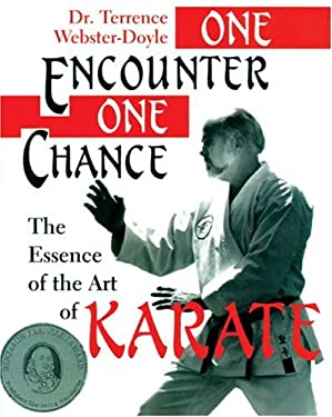 One Encounter One Chance: The Essence of the Art of Karate 9780834804777