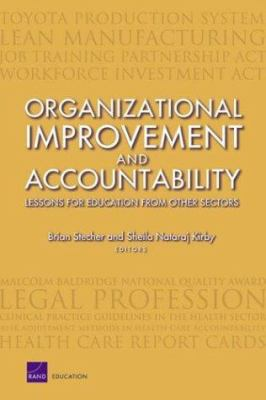 Organizational Improvement and Accountability: Lessons for Education from Other Sectors (2003) 9780833035004