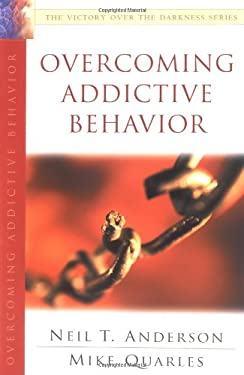 Overcoming Addictive Behavior: The Victory Over the Darkness Series 9780830732968