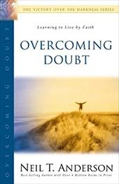 Overcoming Doubt: Learning to Live by Faith coupons 2016