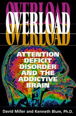 Overload: Attention Deficit Disorder and the Addictive Brain 9780836204605